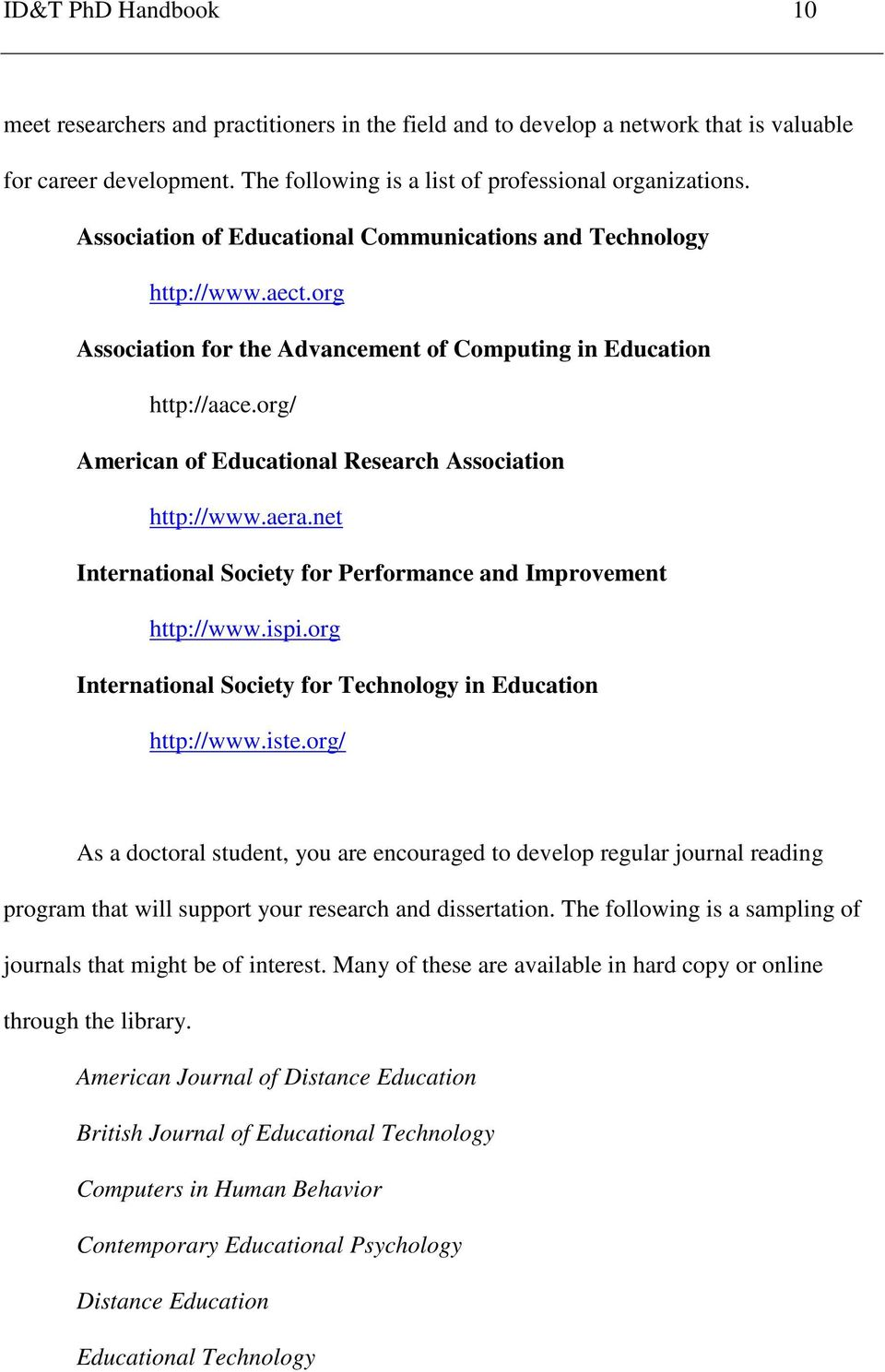 org/ American of Educational Research Association http://www.aera.net International Society for Performance and Improvement http://www.ispi.