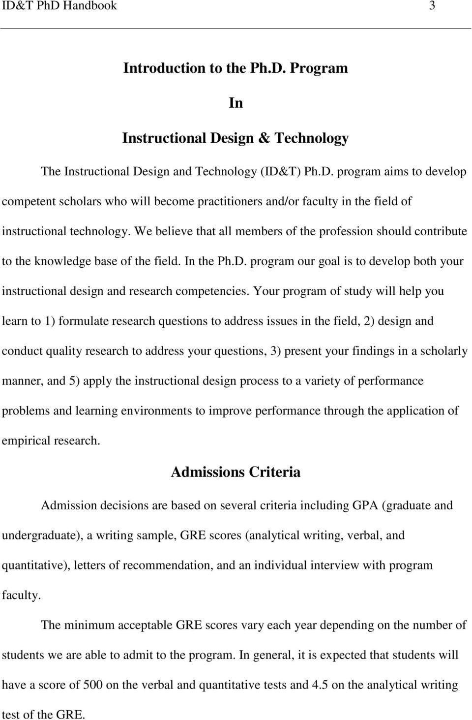 program our goal is to develop both your instructional design and research competencies.