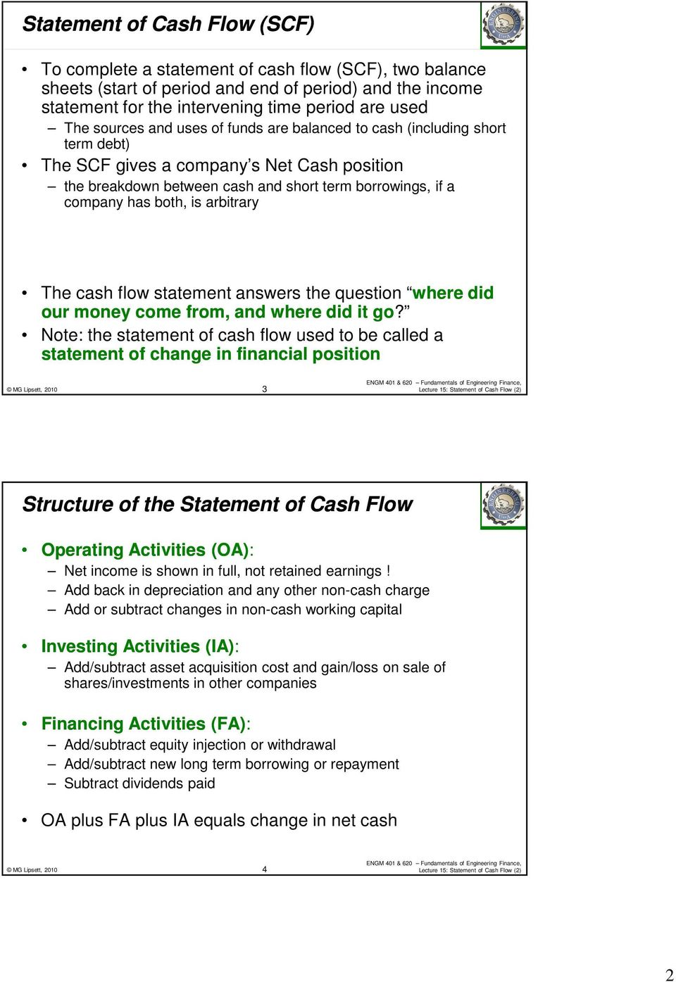 True or False: A statement of cash flow (SCF) documents the