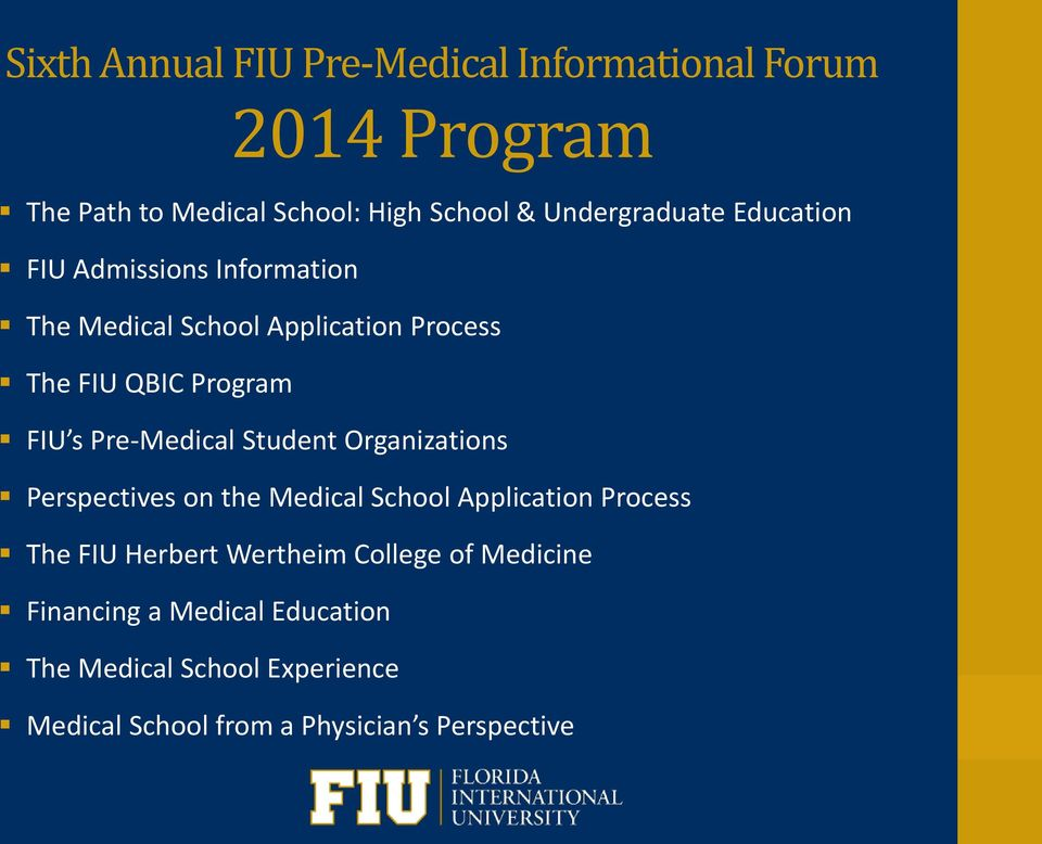Welcome to the  6 th Annual FIU Pre-Medical Informational Forum - PDF
