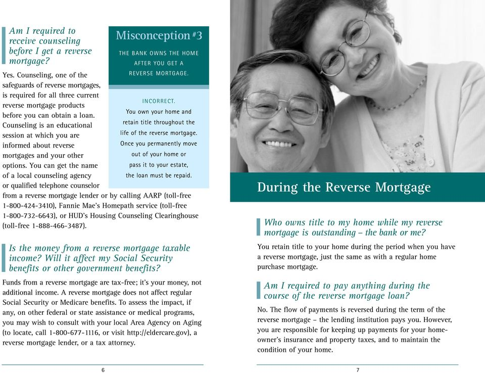 retain title throughout the Counseling is an educational session at which you are life of the reverse mortgage.