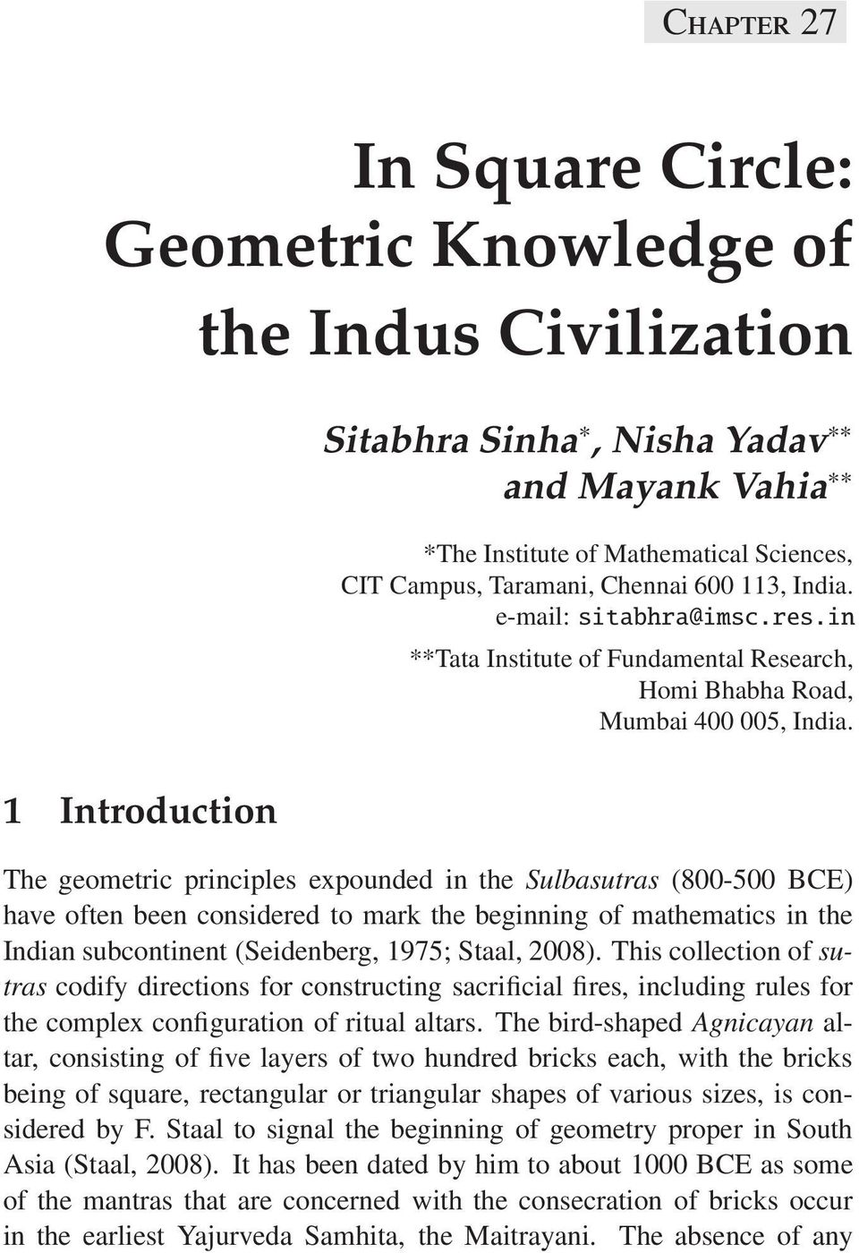 1 Introduction The geometric principles expounded in the Sulbasutras  (800-500 BCE) have
