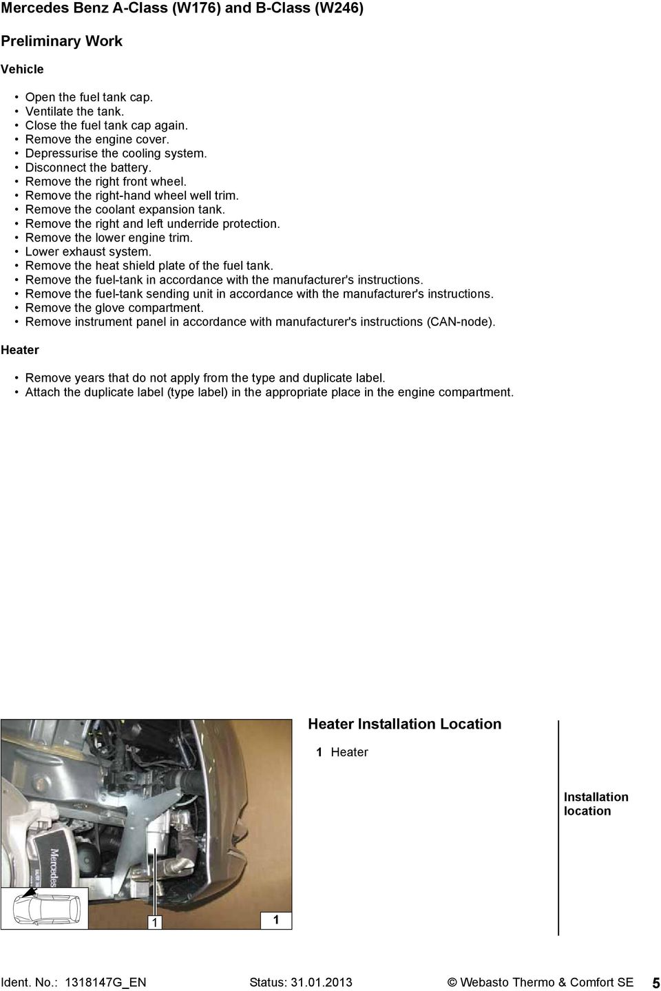 Installation Documentation Mercedes Benz A Class W176 And B Mini Cooper Home Link Mirror Wiring Diagram Remove The Right Left Underride Protection Lower Engine Trim Exhaust