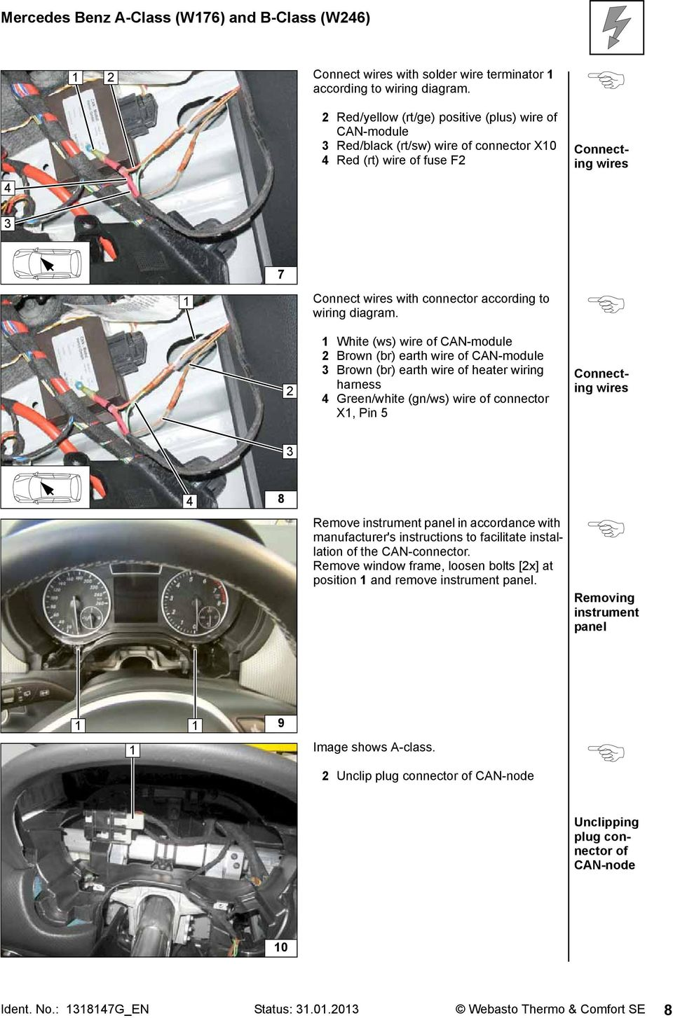 Installation Documentation Mercedes Benz A Class W176 And B Panel Wire Harness Pin Out Diagram Lian Li Front Wiring 2 White Ws Of Can Module Brown Br Earth