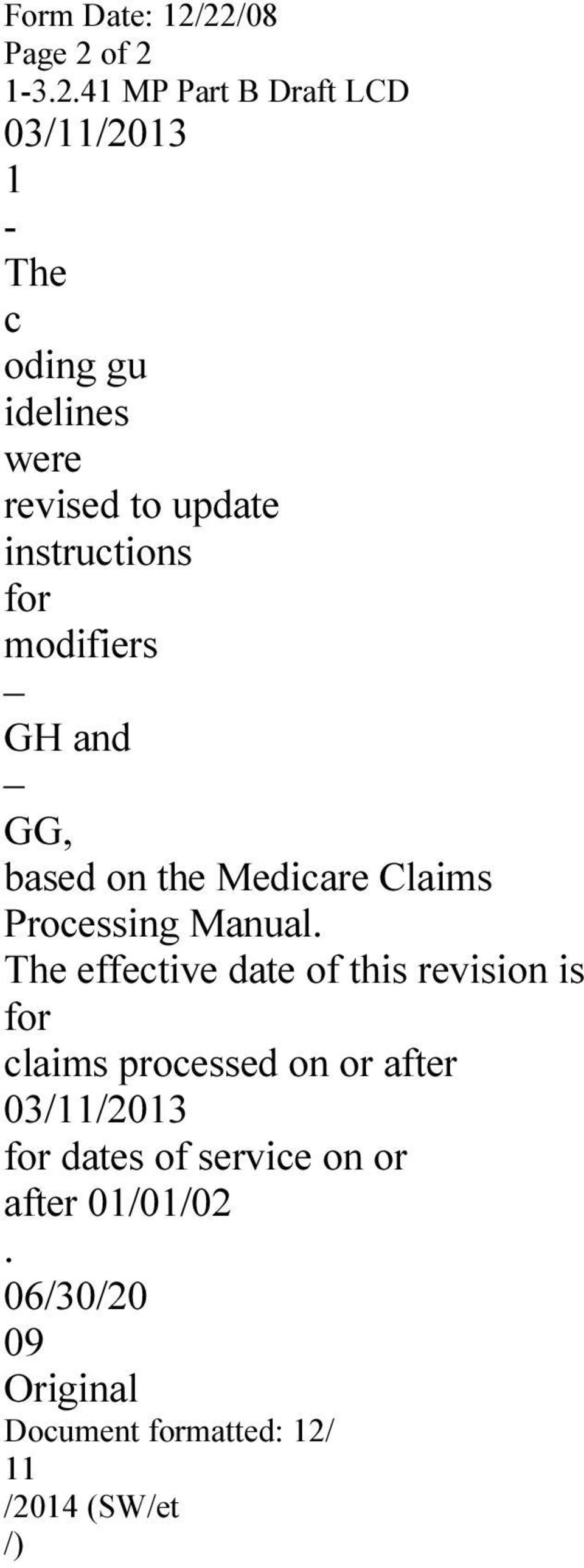 to update instructions for modifiers GH and GG, based on the Medicare  Claims Processing Manual