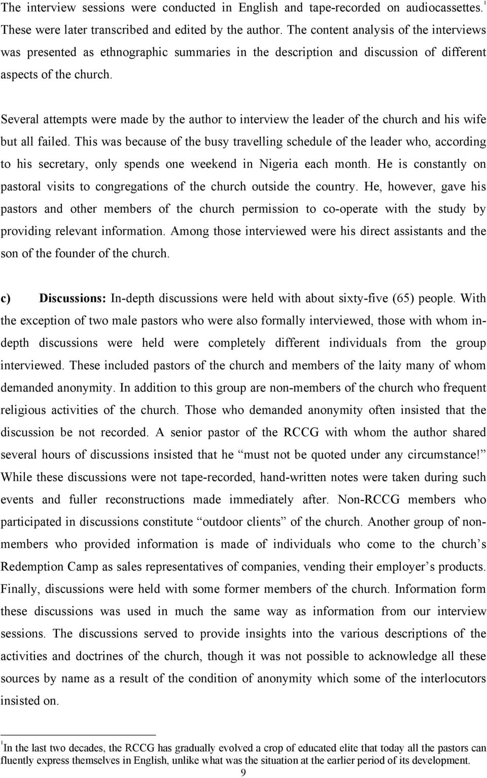 Several attempts were made by the author to interview the leader of the  church and his