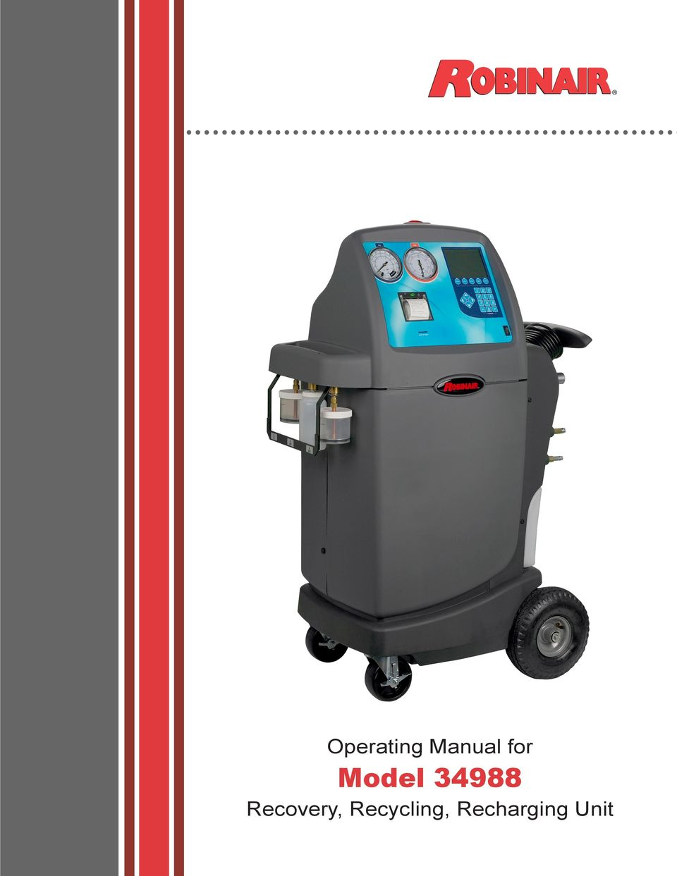 operating manual for model recovery, recycling, recharging unit pdf2 model recovery, recycling, \u0026 recharging unit safety definitions follow all warning, caution, and note messages in this manual these messages are defined