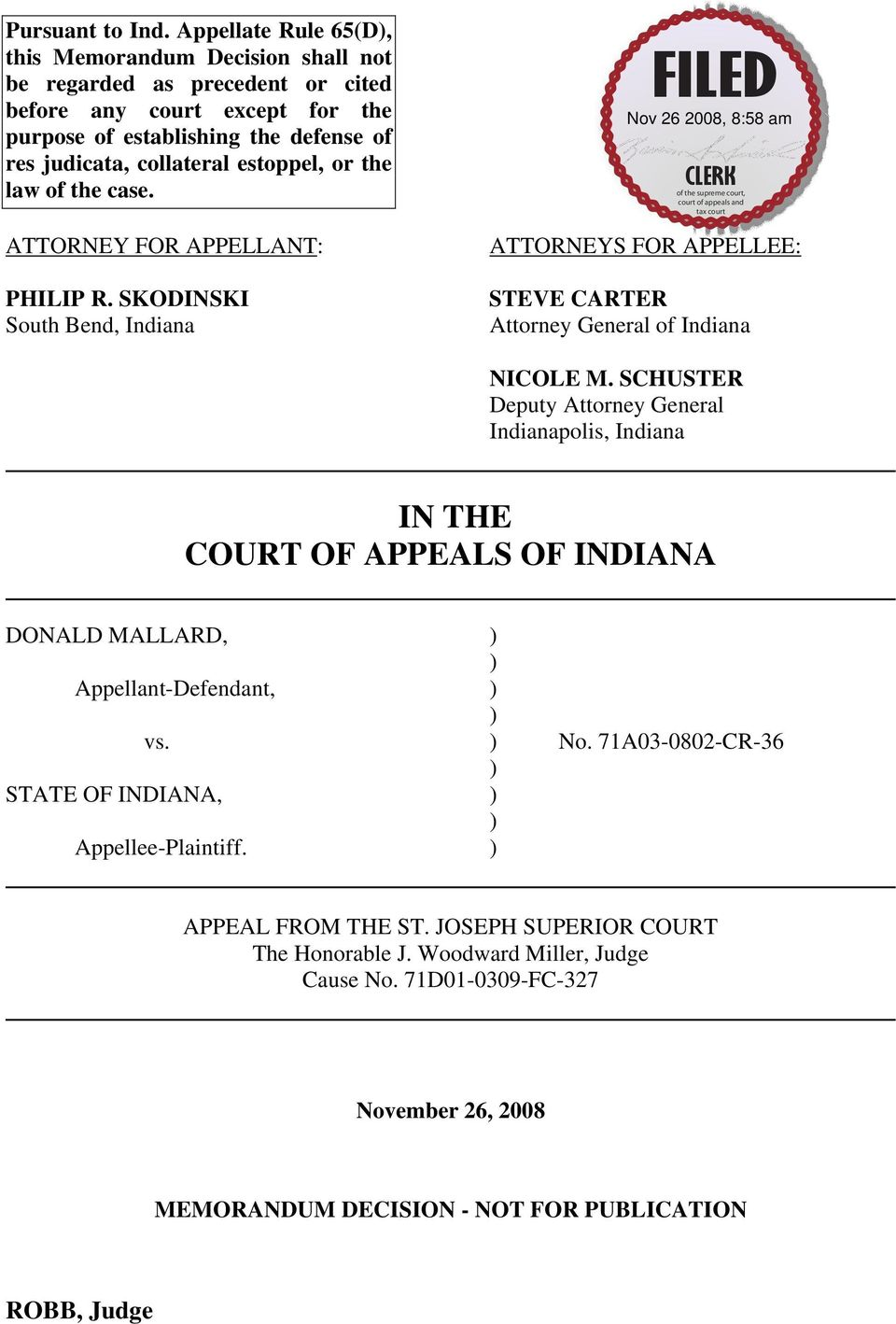 estoppel, or the law of the case. ATTORNEY FOR APPELLANT: PHILIP R. SKODINSKI South Bend, Indiana ATTORNEYS FOR APPELLEE: STEVE CARTER Attorney General of Indiana NICOLE M.