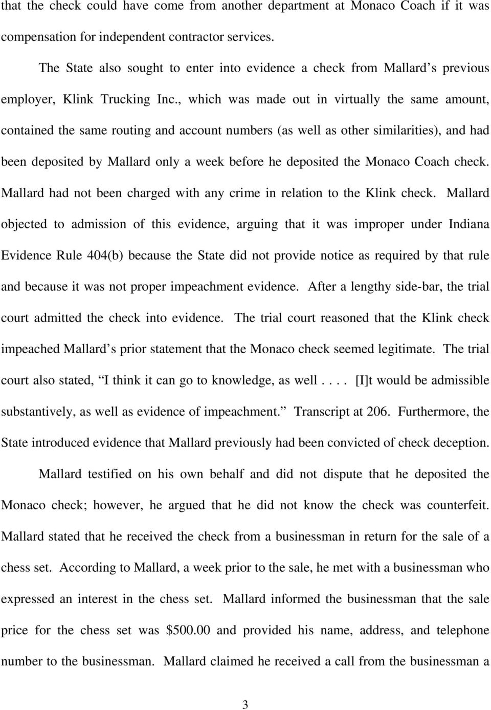 , which was made out in virtually the same amount, contained the same routing and account numbers (as well as other similarities), and had been deposited by Mallard only a week before he deposited