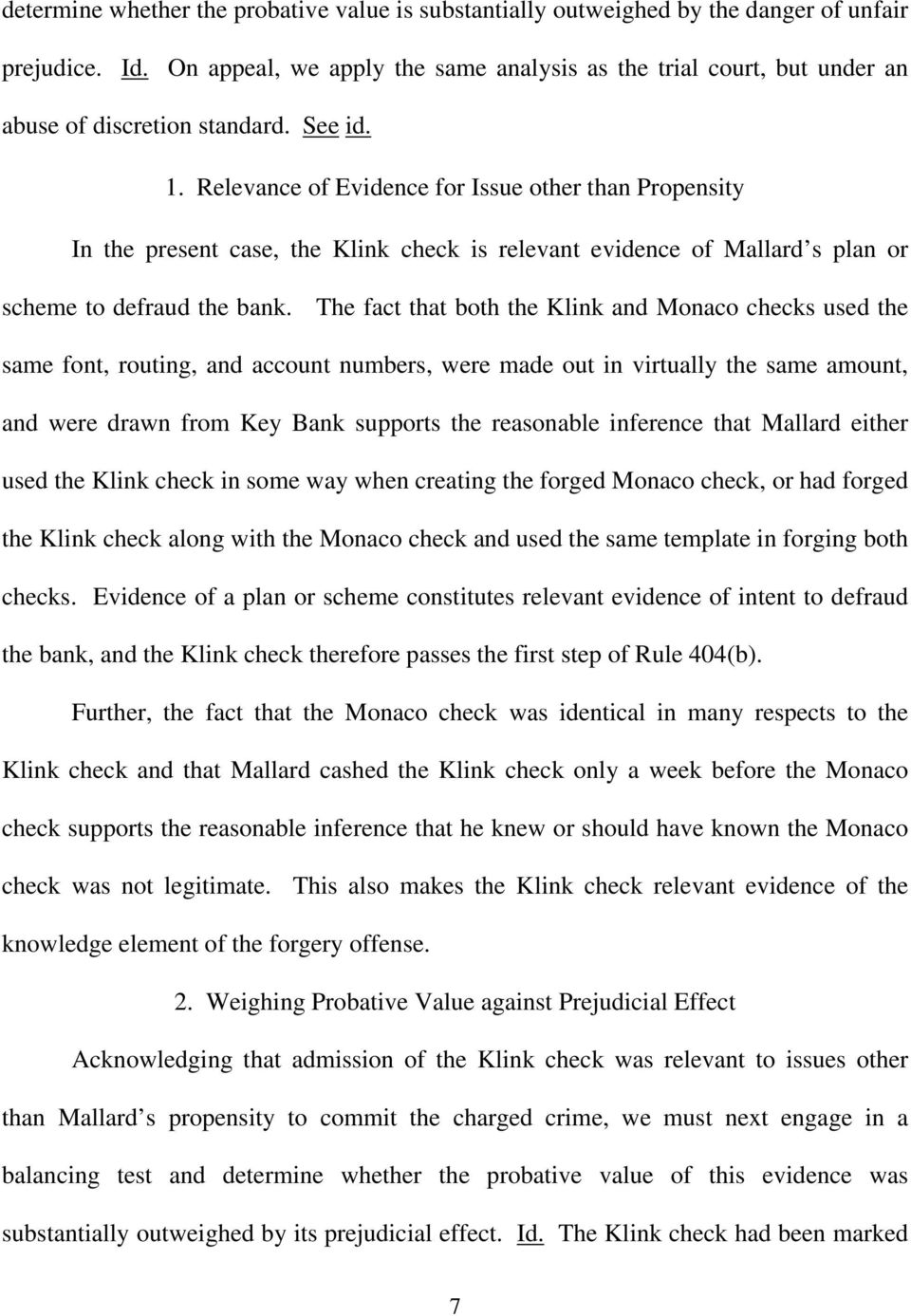 Relevance of Evidence for Issue other than Propensity In the present case, the Klink check is relevant evidence of Mallard s plan or scheme to defraud the bank.
