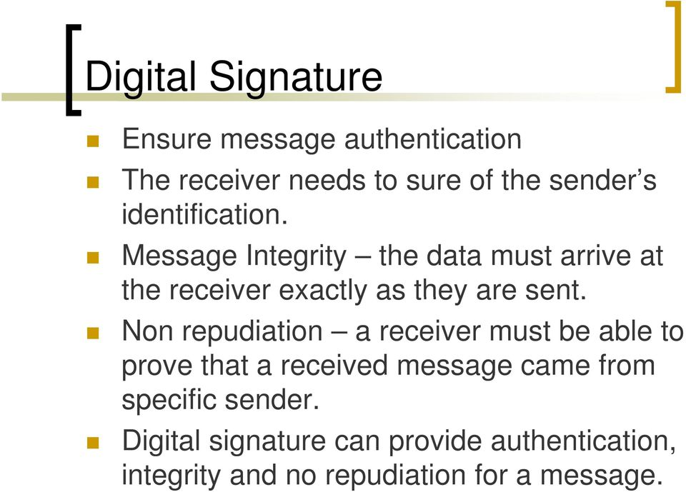 Non repudiation a receiver must be able to prove that a received message came from specific