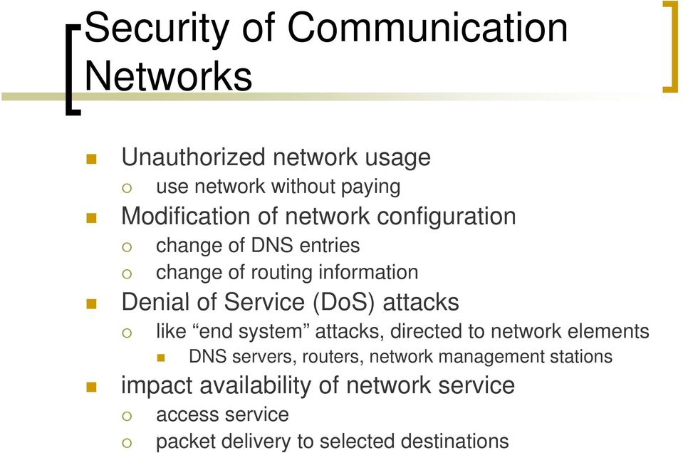 attacks like end system attacks, directed to network elements DNS servers, routers, network management