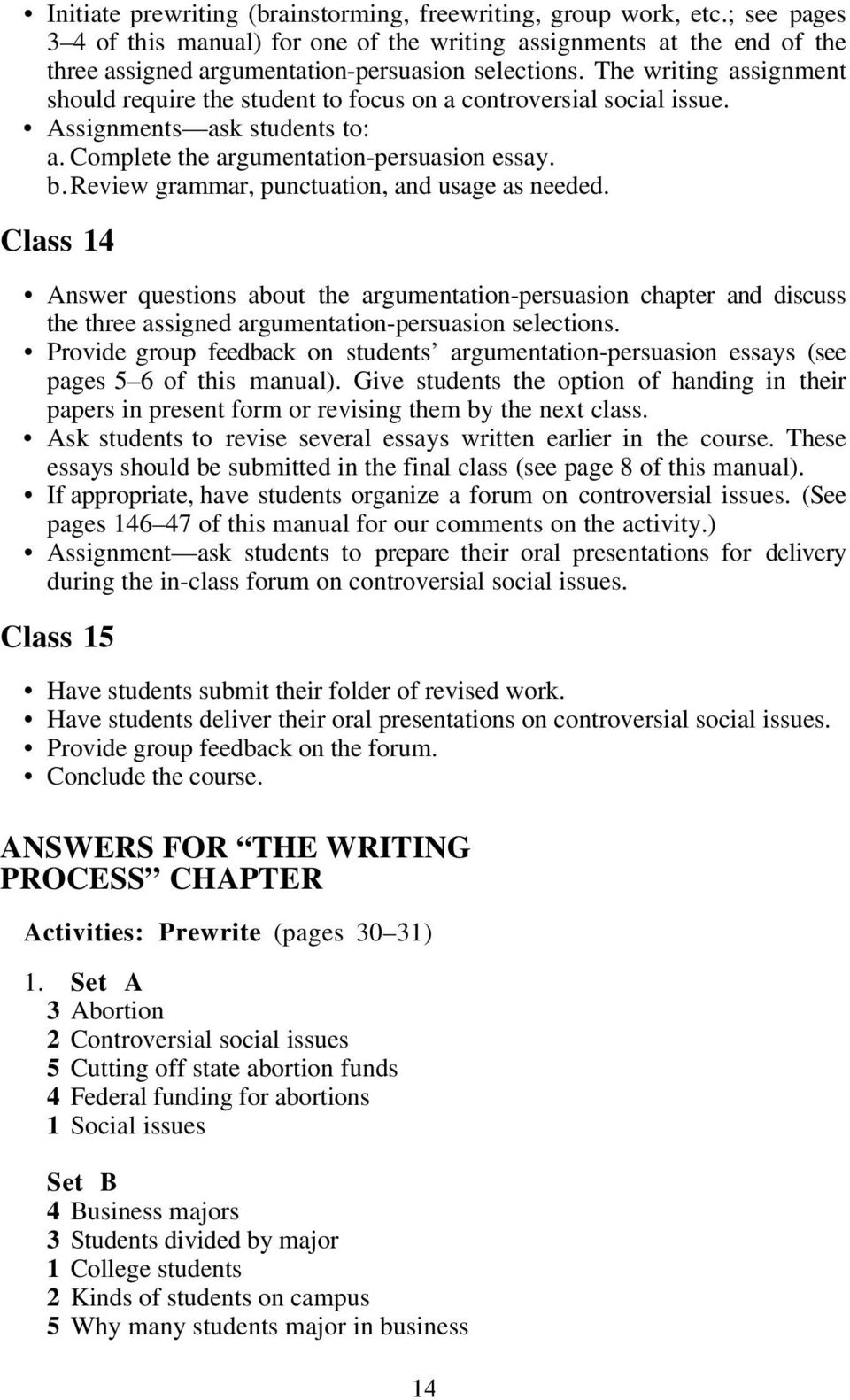 Instructor s manual for the longman reader sixth edition judith the writing assignment should require the student to focus on a controversial social issue assignments fandeluxe Image collections