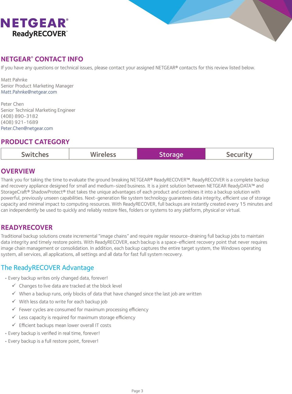 com Product Category Overview Switches Wireless Storage Security Thank you for taking the time to evaluate the ground breaking NETGEAR ReadyRECOVER.