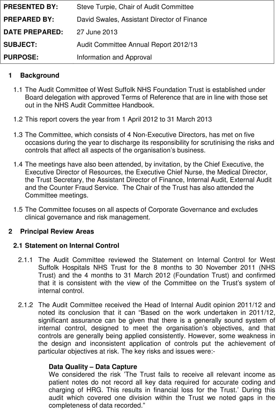 Handbook. 1.2 This report covers the year from 1 April 2012 to 31 March 2013 1.