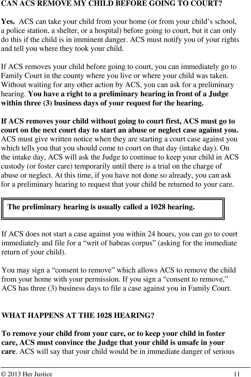 ACS must notify you of your rights and tell you where they took your child.