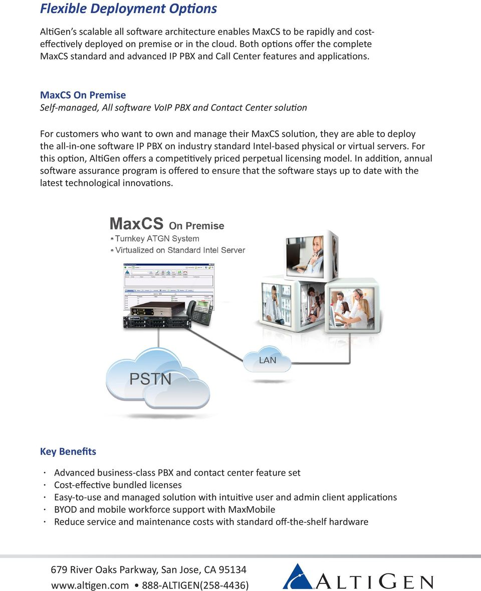 MaxCS On Premise Self-managed, All software VoIP PBX and Contact Center solution For customers who want to own and manage their MaxCS solution, they are able to deploy the all-in-one software IP PBX