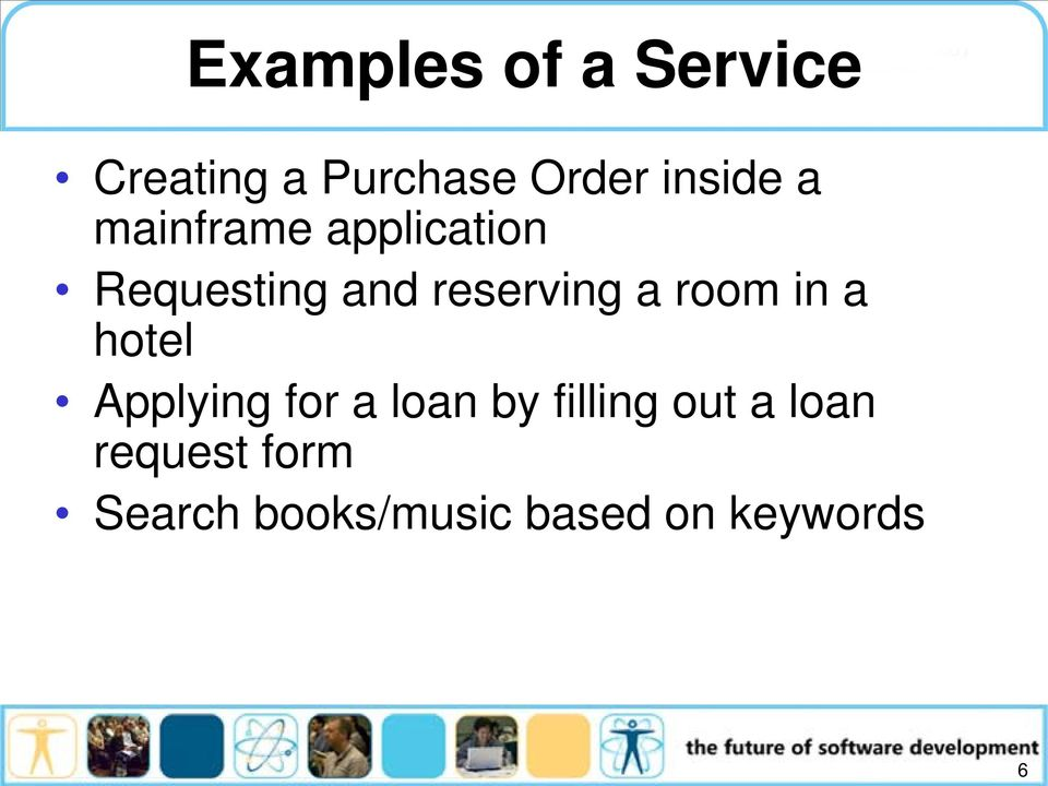 reserving a room in a hotel Applying for a loan by