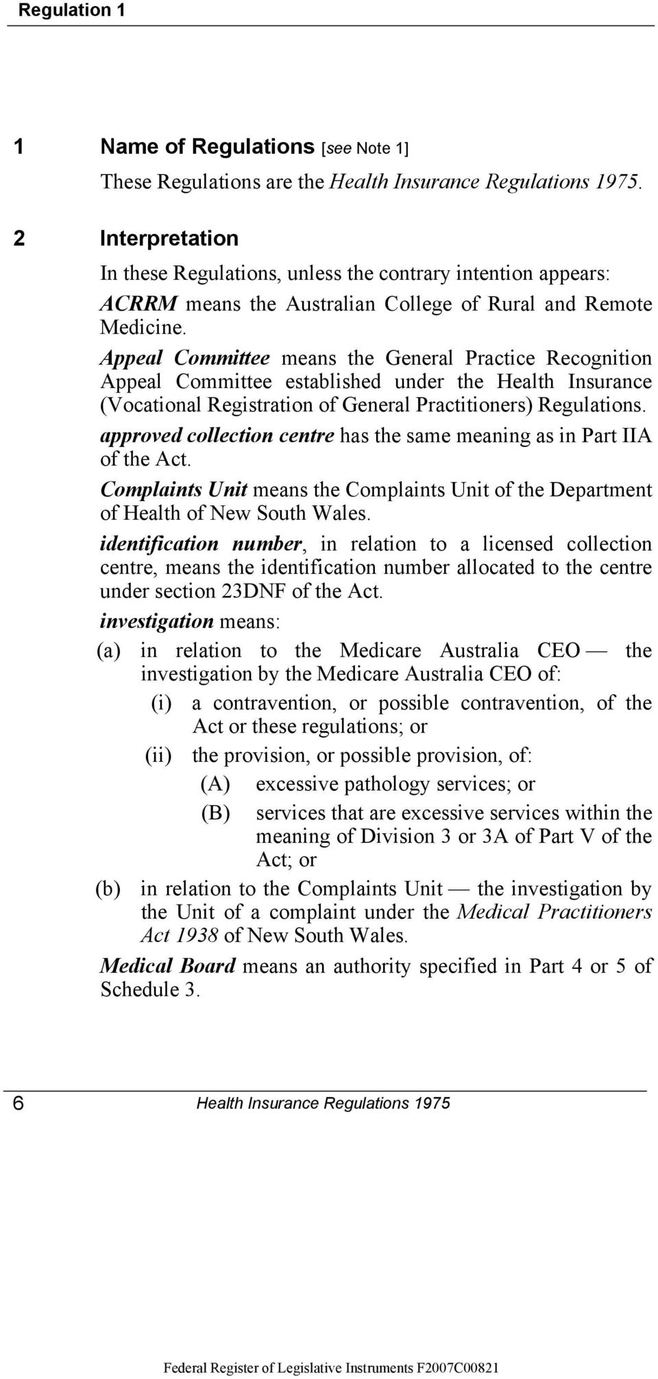 Appeal Committee means the General Practice Recognition Appeal Committee established under the Health Insurance (Vocational Registration of General Practitioners) Regulations.