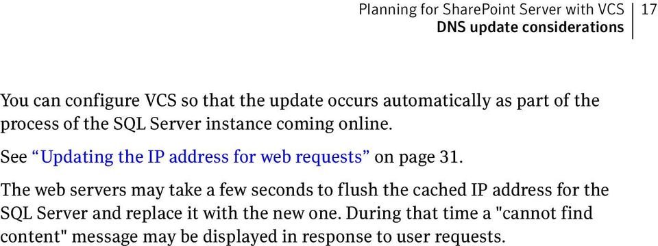 See Updating the IP address for web requests on page 31.