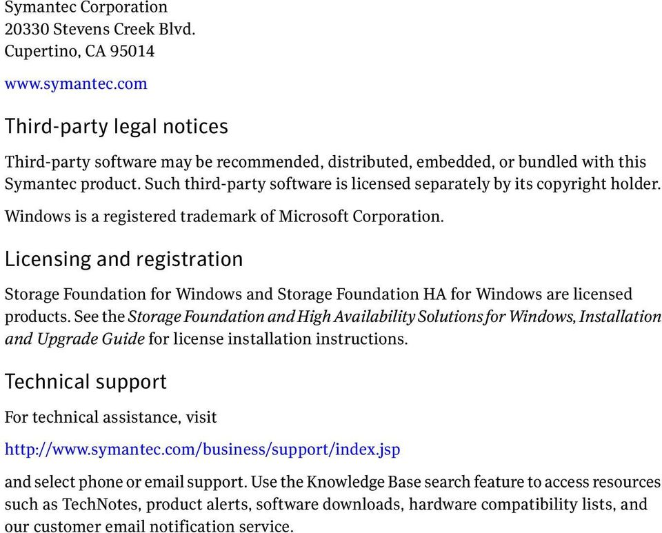Such third-party software is licensed separately by its copyright holder. Windows is a registered trademark of Microsoft Corporation.