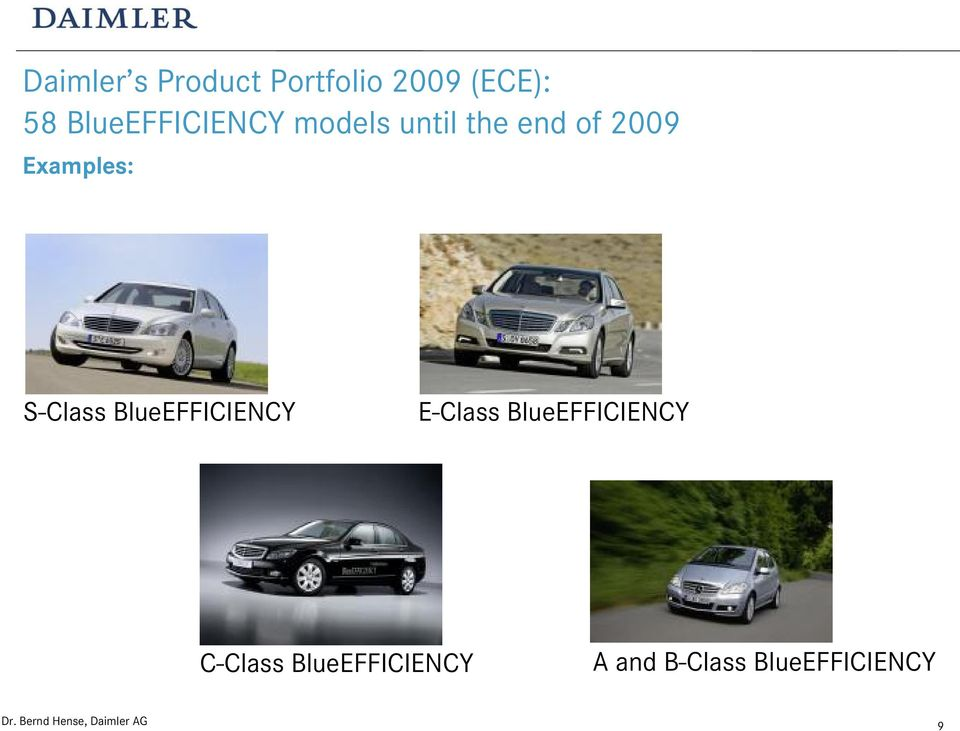 Examples: A 150 BE S-Class BlueEFFICIENCY E-Class
