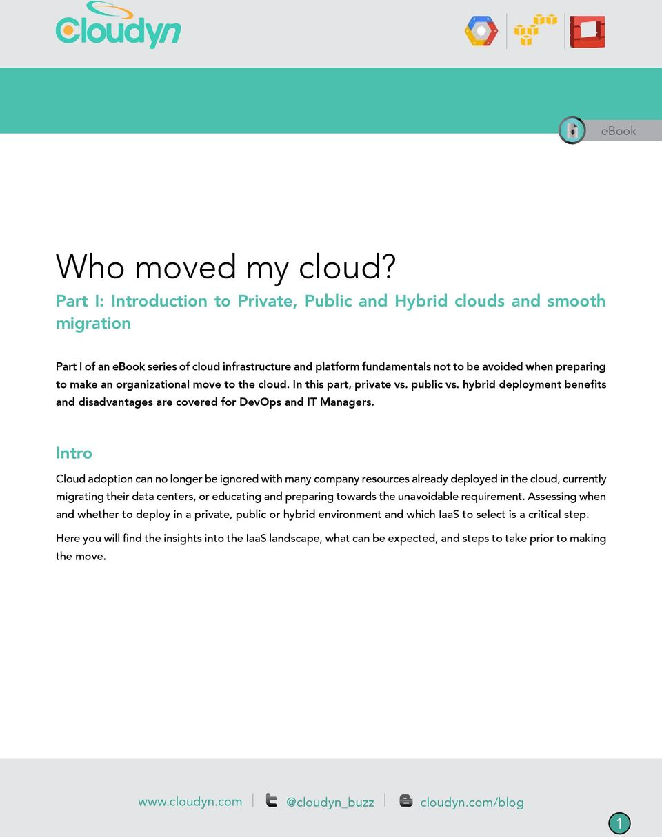 organizational move to the cloud. In this part, private vs. public vs. hybrid deployment benefits and disadvantages are covered for DevOps and IT Managers.