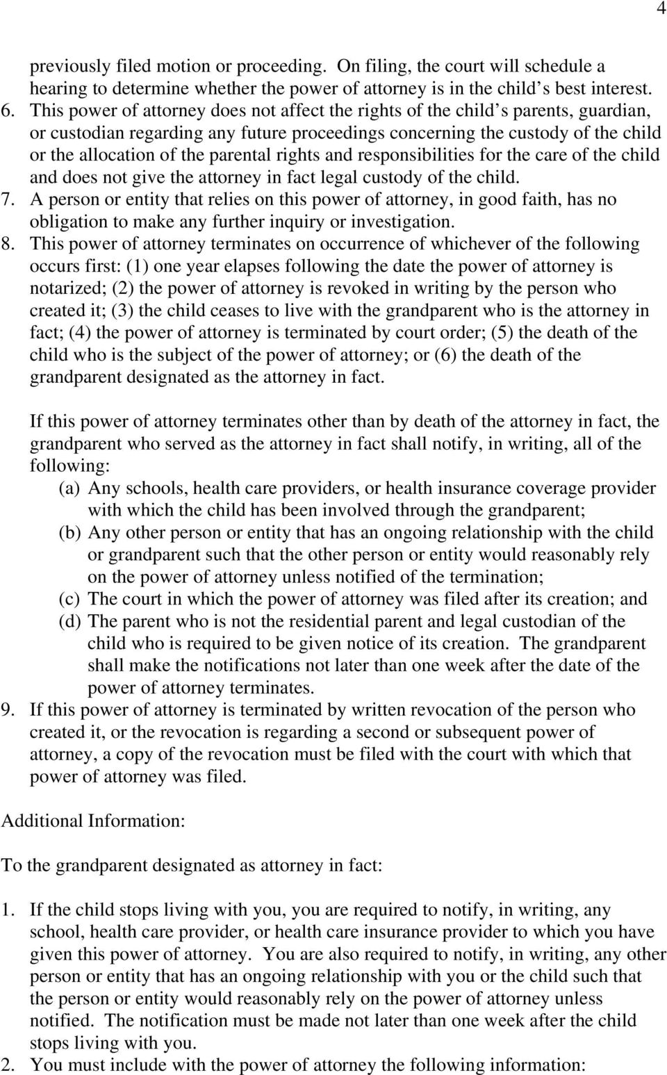 rights and responsibilities for the care of the child and does not give the atrney in fact legal cusdy of the child. 7.