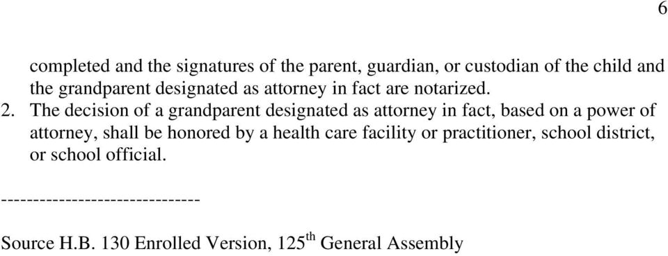 The decision of a grandparent designated as atrney in fact, based on a power of atrney, shall be honored