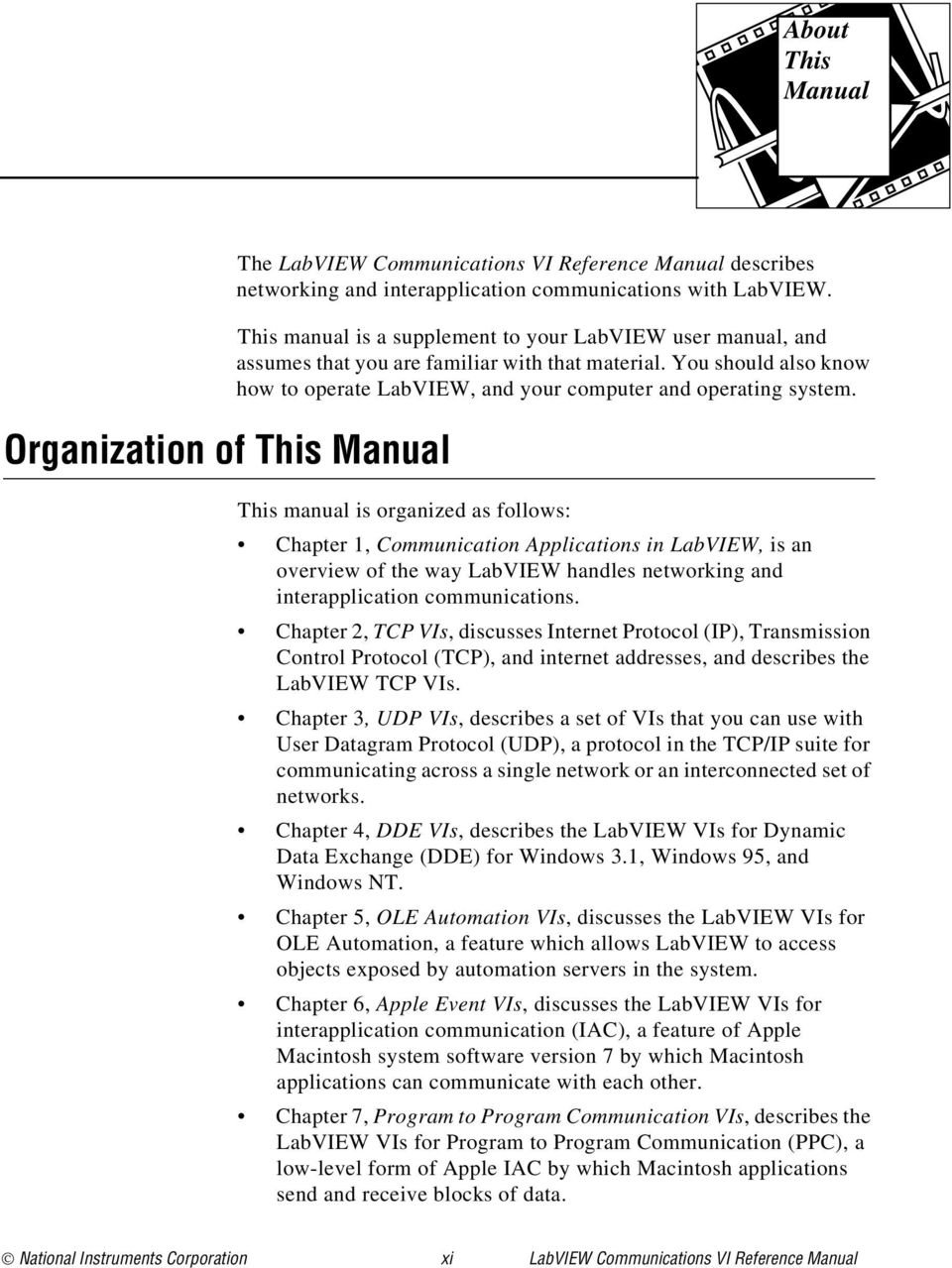 This manual is organized as follows: Chapter 1, Communication Applications  in LabVIEW, is