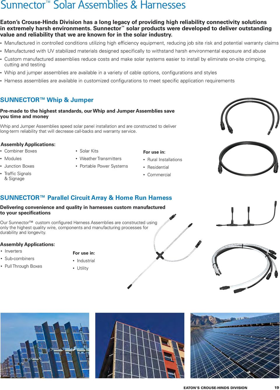 Commercial Products Solar Combiner Solutions Sunnector Cable Wiring Harness Cost Reduction Manufactured In Controlled Conditions Utilizing High Efficiency Equipment Reducing Job Site Risk And Potential Warranty