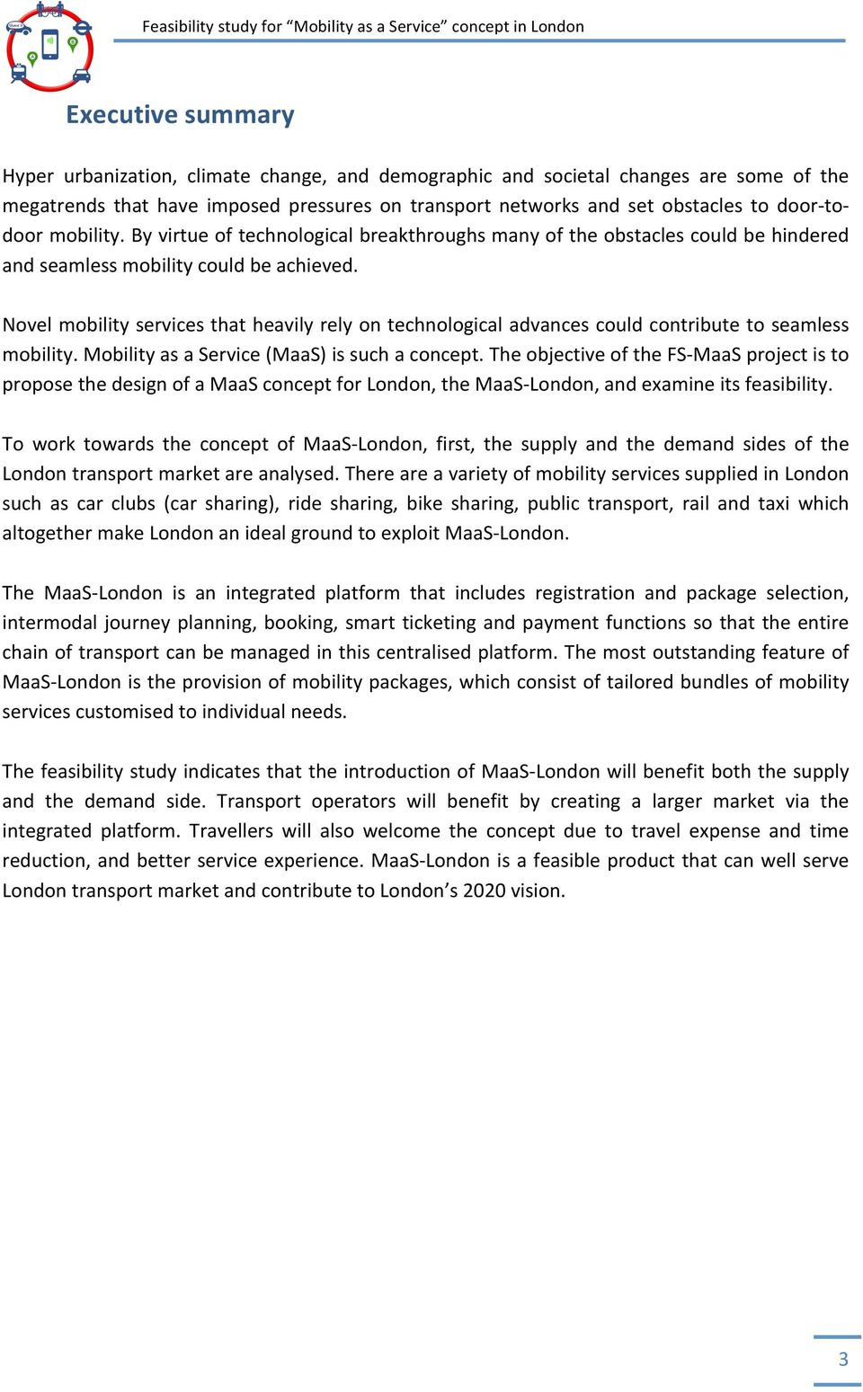 Feasibility Study for Mobility as a Service concept in