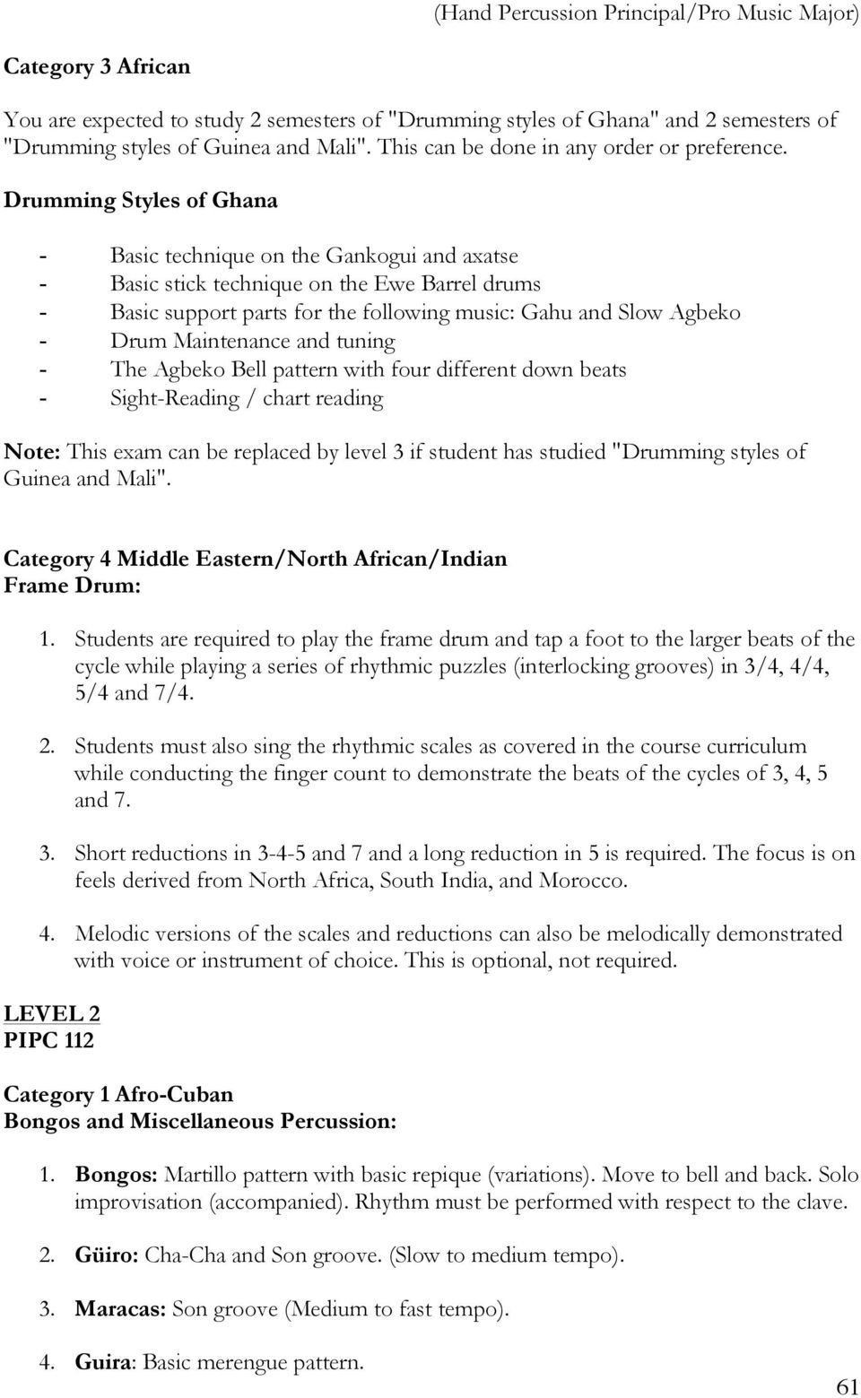 Hand Percussion Principal) FINAL EXAM GUIDELINES  All