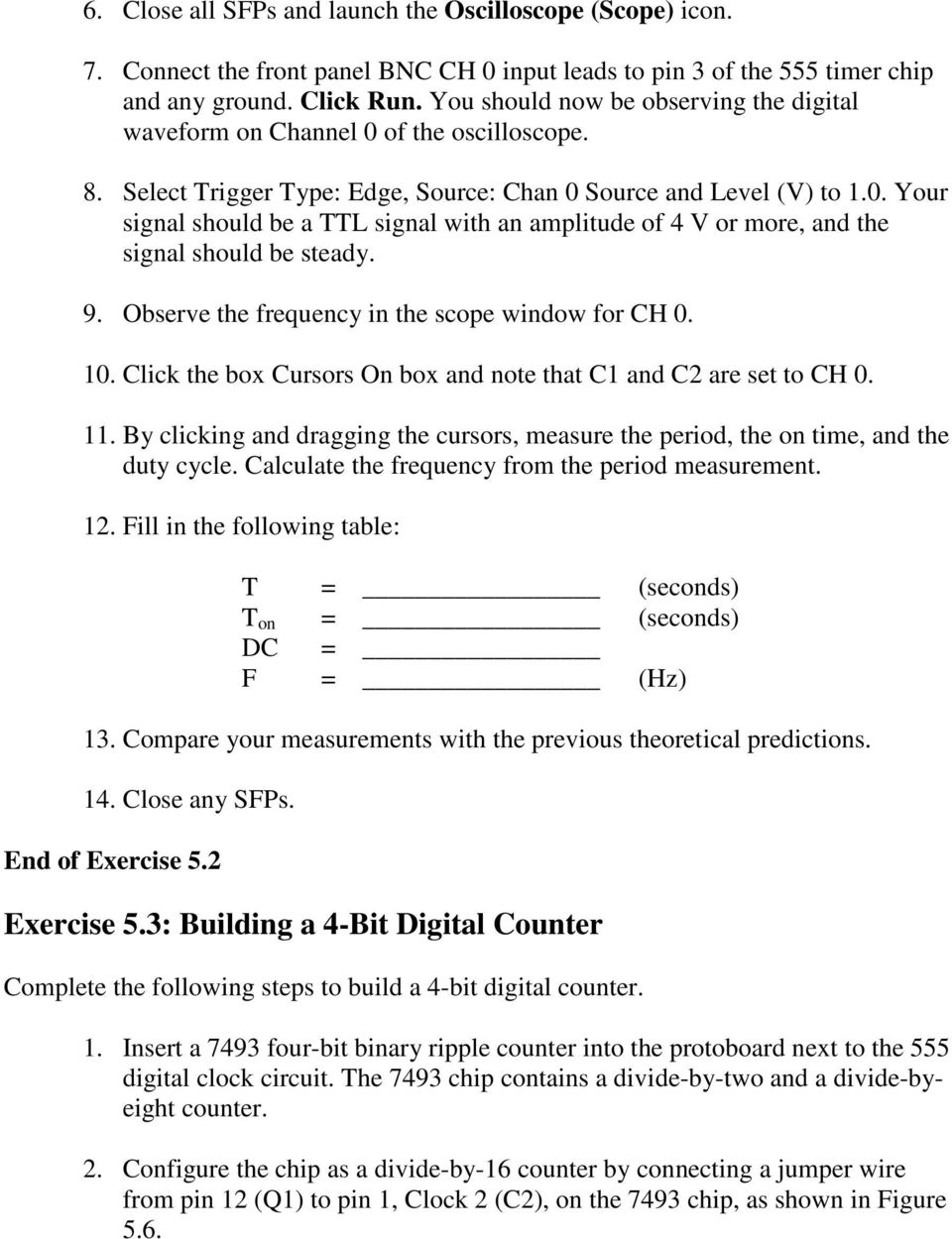 Lab 5 Digital I O Figure 50 Four Bit Counter Circuit On 555 Timer Frequency And Duty Cycle Calculator Observe The In Scope Window For Ch 0 10 Click