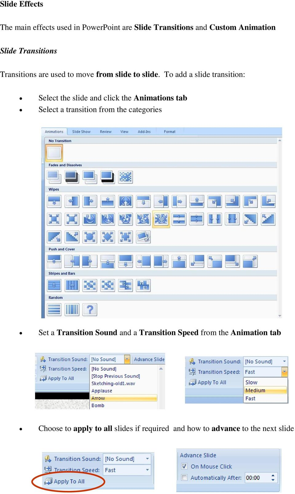 To add a slide transition: Select the slide and click the Animations tab Select a transition from the