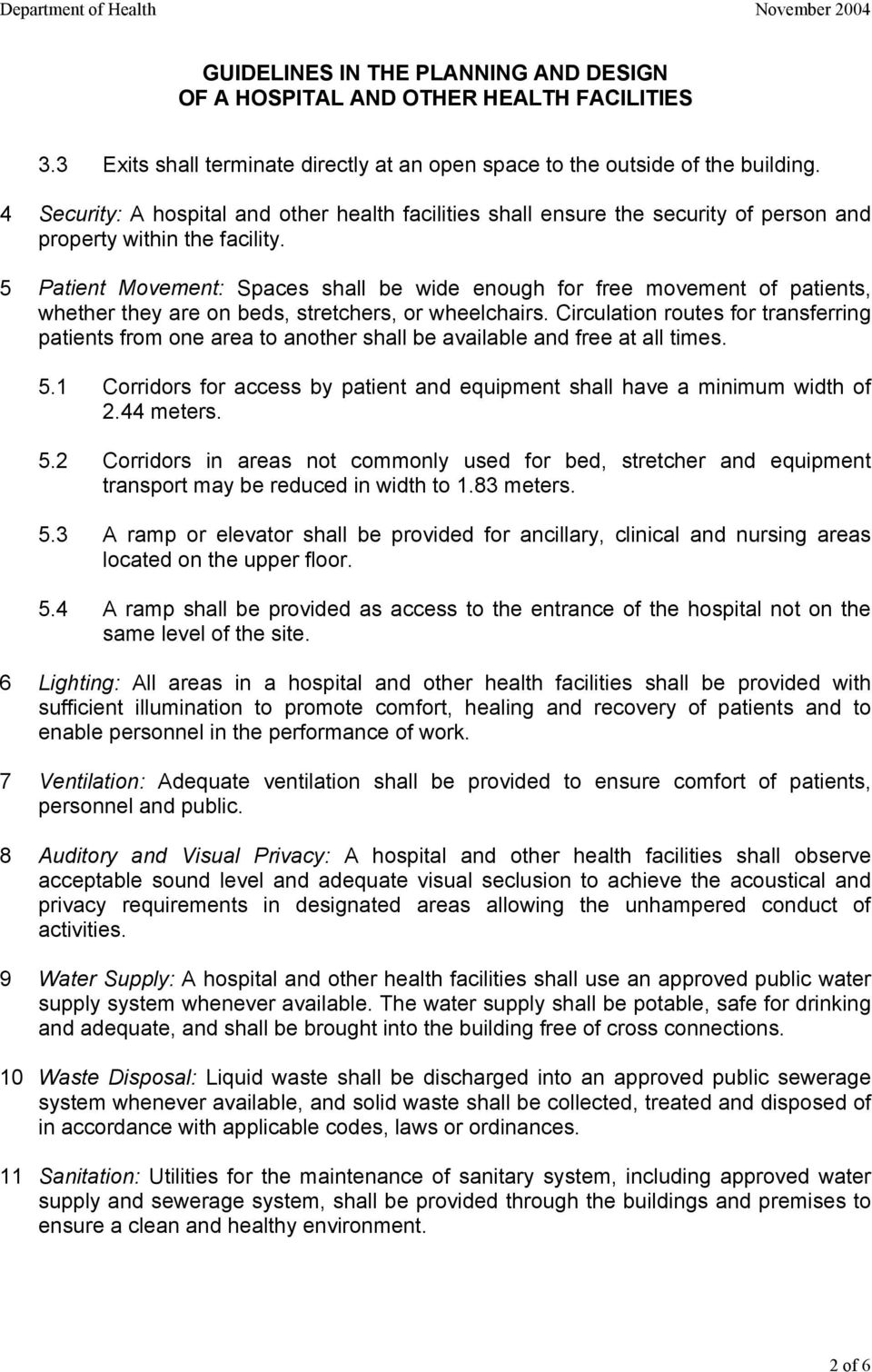 5 Patient Movement: Spaces shall be wide enough for free movement of patients, whether they are on beds, stretchers, or wheelchairs.