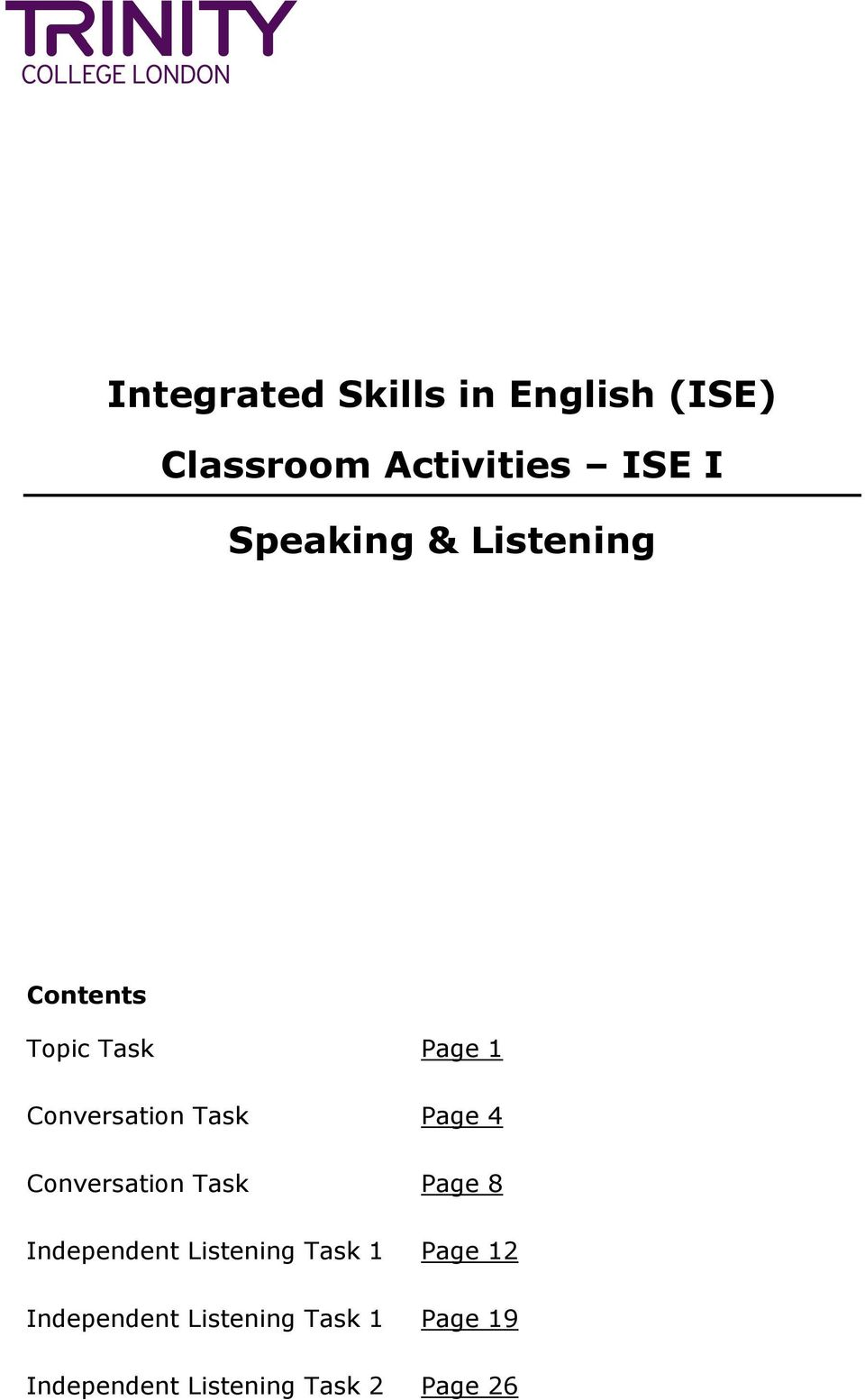 Integrated Skills in English (ISE) Classroom Activities ISE I