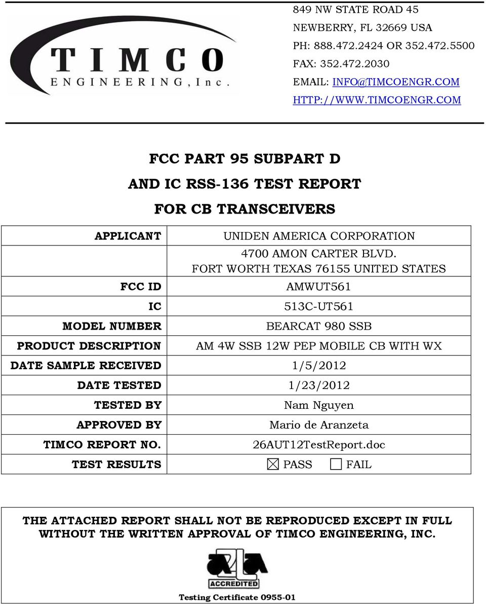 COM APPLICANT FCC PART 95 SUBPART D AND IC RSS-136 TEST REPORT FCC ID FOR CB TRANSCEIVERS IC MODEL NUMBER PRODUCT DESCRIPTION UNIDEN AMERICA CORPORATION 4700 AMON CARTER BLVD.