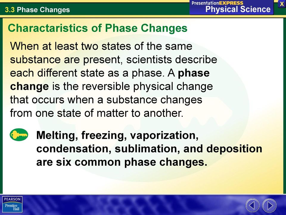 a phase change is the reversible physical change that occurs when a substance