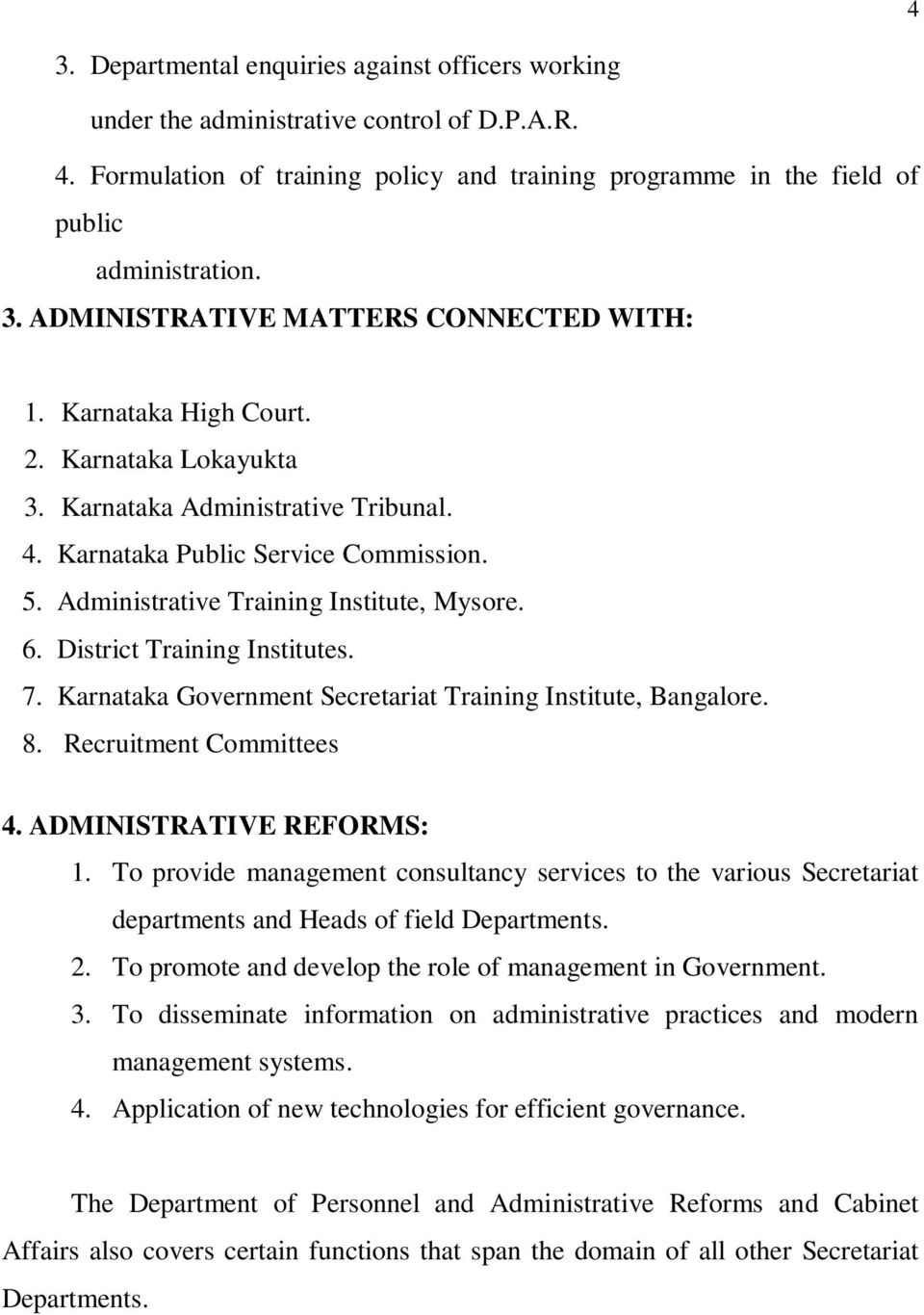 District Training Institutes. 7. Karnataka Government Secretariat Training  Institute, Bangalore. 8.