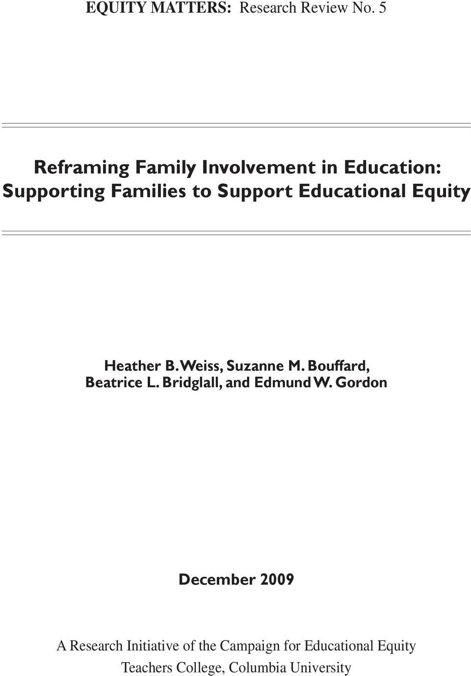 Educational Equity Heather B. Weiss, Suzanne M. Bouffard, Beatrice L.