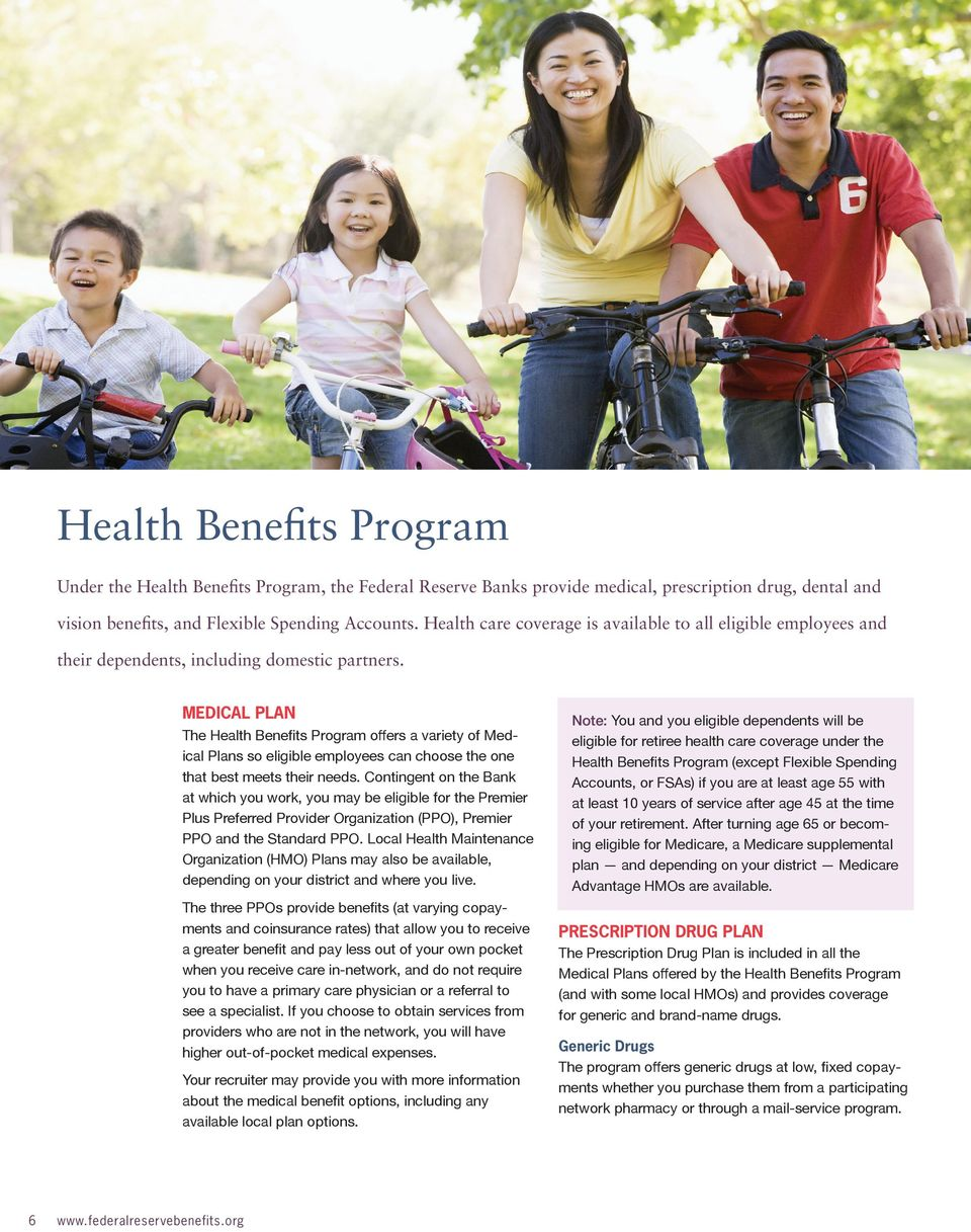 MEDICAL PLAN The Health Benefits Program offers a variety of Medical Plans so eligible employees can choose the one that best meets their needs.