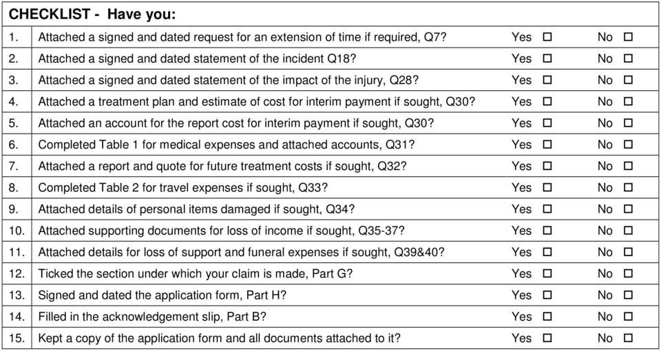 Attached an account for the report cost for interim payment if sought, Q30? Yes No 6. Completed Table 1 for medical expenses and attached accounts, Q31? Yes No 7.