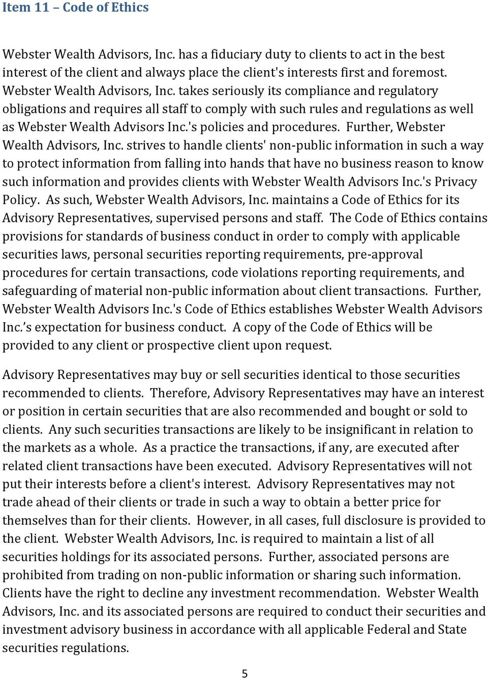 's policies and procedures. Further, Webster Wealth Advisors, Inc.