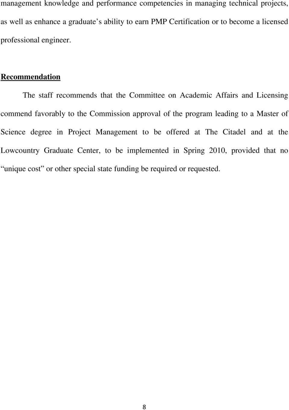 Recommendation The staff recommends that the Committee on Academic Affairs and Licensing commend favorably to the Commission approval of the program