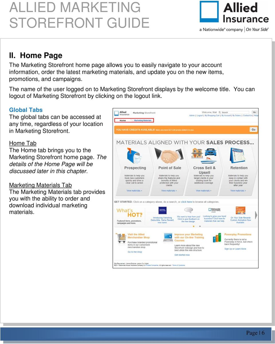 Global Tabs The global tabs can be accessed at any time, regardless of your location in Marketing Storefront. Home Tab The Home tab brings you to the Marketing Storefront home page.