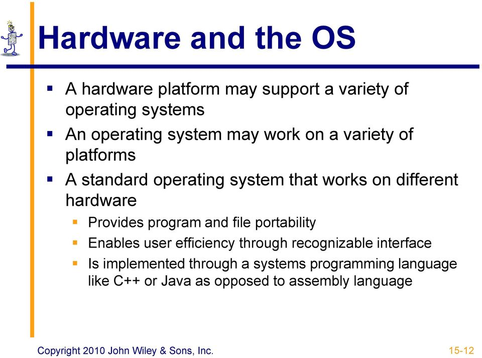 hardware Provides program and file portability Enables user efficiency through recognizable