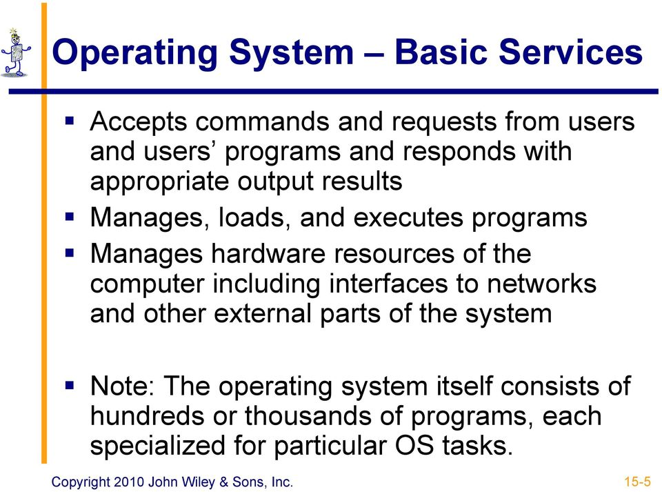computer including interfaces to networks and other external parts of the system Note: The operating