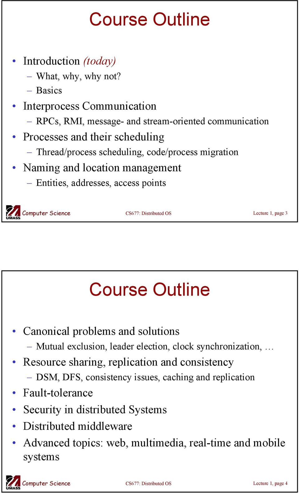 migration Naming and location management Entities, addresses, access points Lecture 1, page 3 Course Outline Canonical problems and solutions Mutual exclusion, leader
