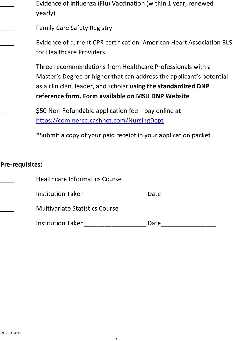 scholar using the standardized DNP reference form. Form available on MSU DNP Website $50 Non-Refundable application fee pay online at https://commerce.cashnet.